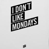 Motiv ~ Tasche – I DON´T LIKE MONDAYS