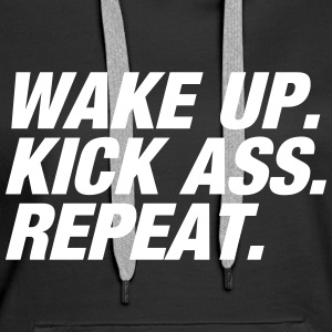 Wake up Kick ass Repeat Pullover & Hoodies - Frauen Premium Hoodie
