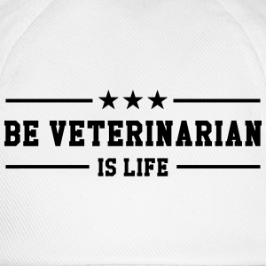 be Veterinarian is life Gorras y gorros - Gorra béisbol