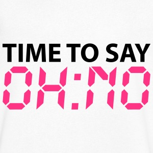 Time to say oh no T-shirts - Mannen T-shirt met V-hals