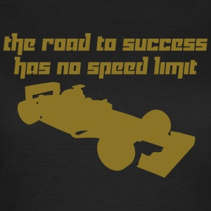 The road to success has no speed limit (Vector) - Frauen T-Shirt