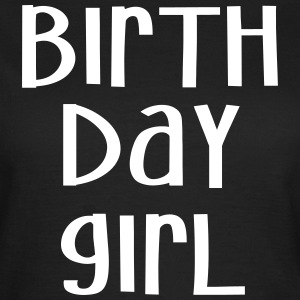 Birthday girl  - Frauen T-Shirt