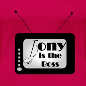 Tony is the Boss - Frauen Premium T-Shirt