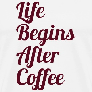 Life Begins After Coffee T-Shirts - Men's Premium T-Shirt