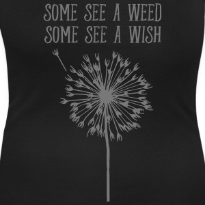 Some See A Weed, Some See A Wish T-Shirts - Women's Scoop Neck T-Shirt