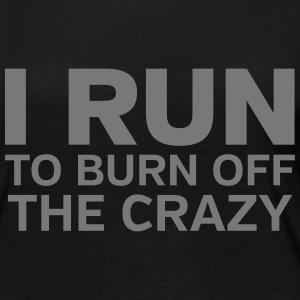 I Run To Burn Off The Crazy Manches longues - T-shirt manches longues Premium Femme