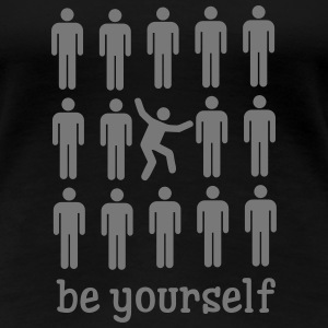Be Yourself T-shirts - Dame premium T-shirt