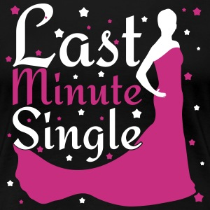 Last Minute Single T-shirts - Premium-T-shirt dam
