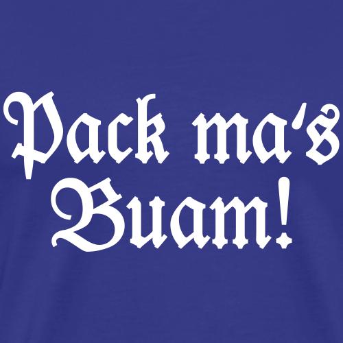 Pack ma's Buam! Bayern Spruch