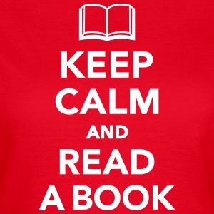 Keep calm and read a book T-Shirts - Frauen T-Shirt