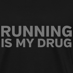 Running Is My Drug T-shirts - Mannen Premium T-shirt