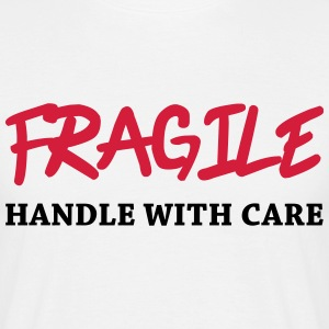 Fragile - Handle with care T-skjorter - T-skjorte for menn