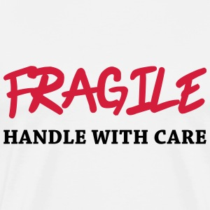 Fragile - Handle with care T-shirts - Mannen Premium T-shirt
