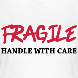 Fragile - Handle with care T-shirts - T-shirt dam
