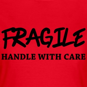 Fragile - Handle with care T-shirts - Dame-T-shirt