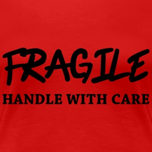 Fragile - Handle with care T-shirts - Dame premium T-shirt