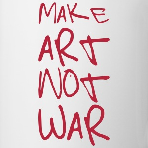 Make Art not War ! Tassen & Zubehör - Tasse