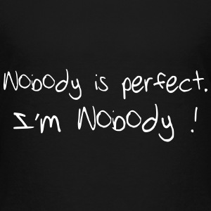 Nobody is perfect. I'm Nobody ! T-shirts - Børne premium T-shirt