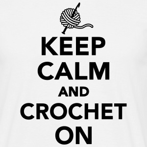 Keep calm and crochet on T-Shirts - Männer T-Shirt