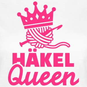 Häkel Queen T-Shirts - Frauen T-Shirt