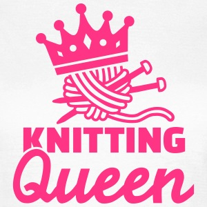 Knitting Queen T-Shirts - Frauen T-Shirt