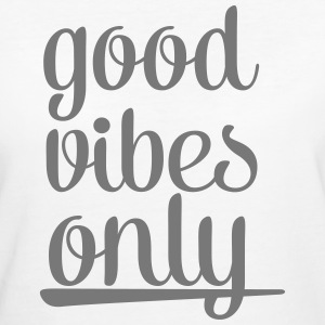 Good Vibes Only T-Shirts - Women's Organic T-shirt
