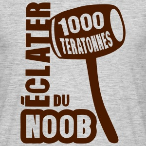 eclater noob gros marteau dessin 15 Tee shirts - T-shirt Homme