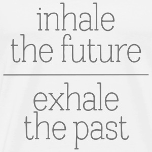 Inhale The Future - Exhale The Past T-skjorter - Premium T-skjorte for menn