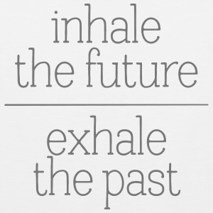 Inhale The Future - Exhale The Past Tank Tops - Tank top premium hombre