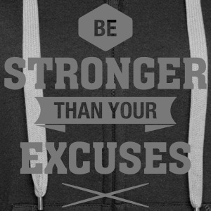 Be Stronger Than Your Excuses Pullover & Hoodies - Frauen Premium Kapuzenjacke