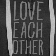 Love Each Other Hoodies & Sweatshirts