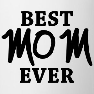 Best Mom ever Tazze & Accessori - Tazza