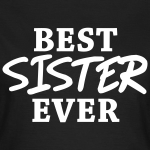 Best Sister ever T-Shirts - Women's T-Shirt