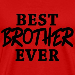 Best Brother ever T-Shirts - Men's Premium T-Shirt