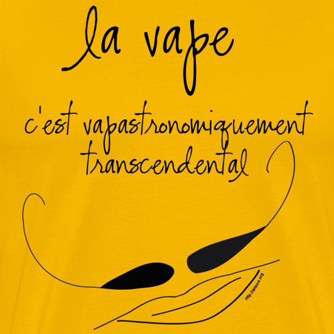 """T-Shirt """"vapastronomiquement transcendental"""" Homme"""
