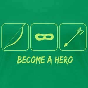Become a hero Tee shirts - T-shirt Premium Femme