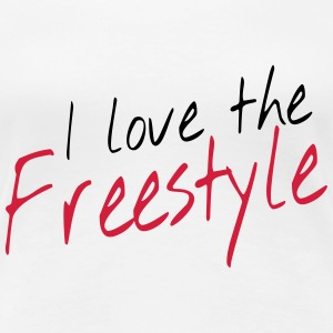I love the freestyle T-shirts - Vrouwen Premium T-shirt
