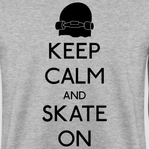 Keep Calm skate on garder calme patinage Sweat-shirts - Sweat-shirt Homme