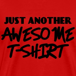 Just another awesome T-Shirt T-Shirts - Men's Premium T-Shirt