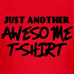 Just another awesome T-Shirt T-Shirts - Women's T-Shirt