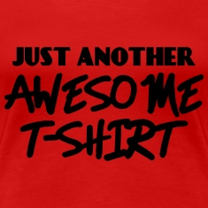 Just another awesome T-Shirt T-Shirts