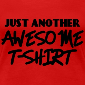 Just another awesome T-Shirt T-Shirts - Women's Premium T-Shirt