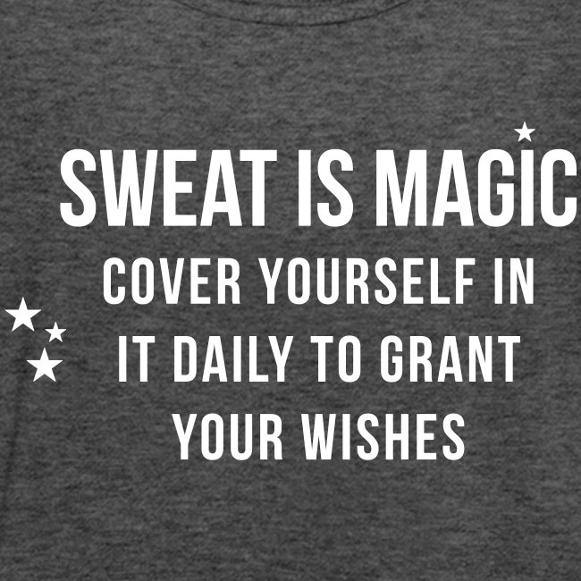 Sweat is Magic