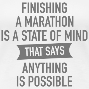 Finishing A Marathon Is A State Of Mind... T-Shirts - Frauen Premium T-Shirt