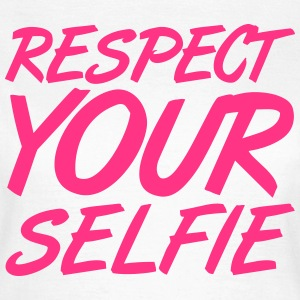 Respect Your Selfie  Tee shirts - T-shirt Femme