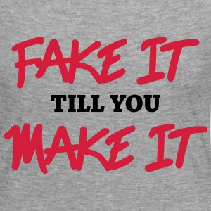 Fake it till you make it Long Sleeve Shirts - Women's Premium Longsleeve Shirt