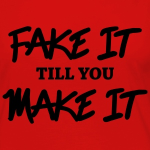 Fake it till you make it Langarmshirts - Frauen Premium Langarmshirt