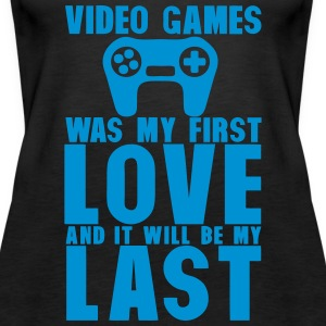 video games was my first love last Tops - Frauen Premium Tank Top