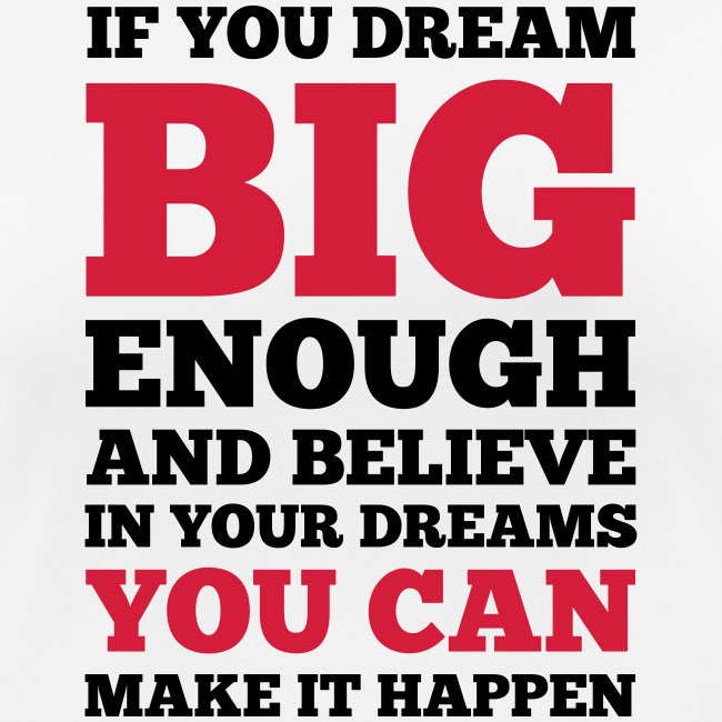 If you dream big enough #1 - Motiv vorne, Schwarz / Rot