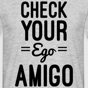 Check Your Ego T-shirts - Mannen T-shirt